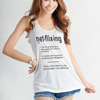 Netflix T Shirt Sleeveless Shirt Top Netflixing Womens Shirt Teen Girl Cute Funny Swag Dope Nope Fashion Blog Instagram Pinterest Twitter