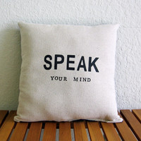 SPEAK Your Mind - Action Mantra Cotton/Denim Pillow by Nicole Steward Designs