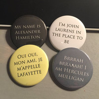 Hamilton Inspired Four Friends - Hamilton, Lafayette, Laurens, Mulligan - Button or Magnet