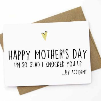 So Glad I Knocked You Up By Accident Funny Mothers Day Card FREE SHIPPING