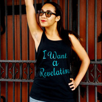 I Want A Revelation Tank Top. Hamilton Inspired Shirt. Unisex Tank Top.
