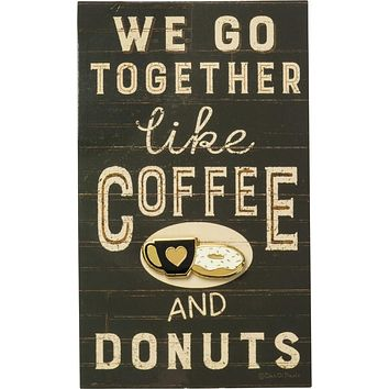 We Go Together Like Coffee And Donuts Enamel Pin