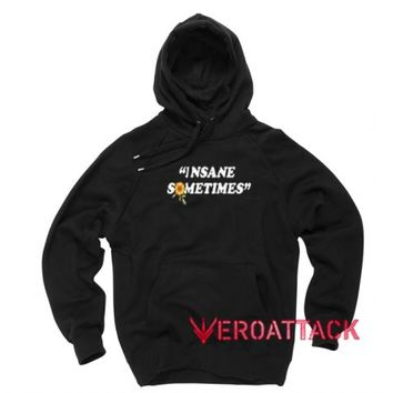 Insane Sometimes Black color Hoodies