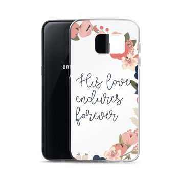 His Love Endures Forever Samsung Case