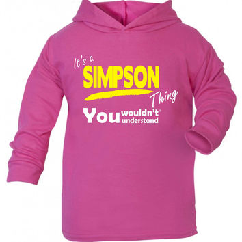 123t USA Baby It's A Simpson Thing You Wouldn't Understand Funny Toddlers Cotton Hoodie