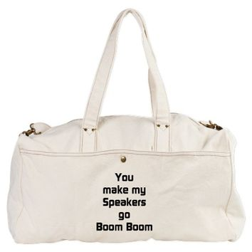 You make my Speakers Go Boom Boom Duffel Bag