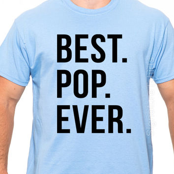 Best Pop Ever Mens T shirt for Dad Fathers Day Gift New Dad Funny Tshirt Dad Gift GranDad Gift from kids Grandpa shirt gift idea