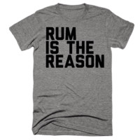 Rum Is The Reason