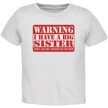 Warning Big Sister Toddler T Shirt