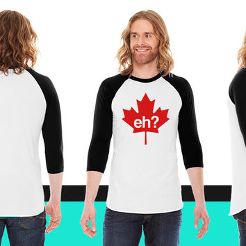 Canadian Leaf Eh American Apparel Unisex 3/4 Sleeve T-Shirt