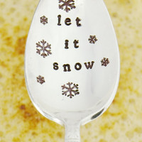 Let It Snow - Stamped Holiday Spoon - Thanksgiving, Christmas, Holiday spoon