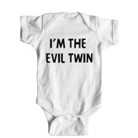 I'm The Evil Twin Baby Onesuit