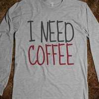 I NEED COFFEE LONG SLEEVE T-SHIRT (IDC421903)