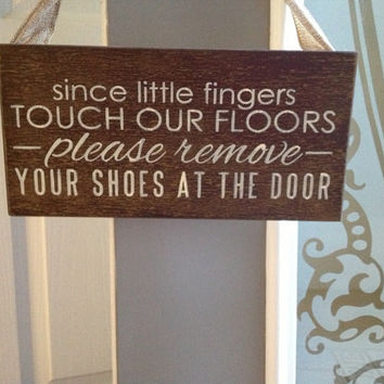 Remove shoes Since little finger touch our floor/please remove your shoes at the door/do not disturb sign primitive wood hand painted