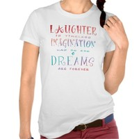 Laughter, Imagination and Dreams T-Shirt - Clothing for Women, Girls, Men and Children