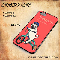 Haters Gonna Hate Pug BicycleSnap on Black White and 3D Iphone 5/5S Case