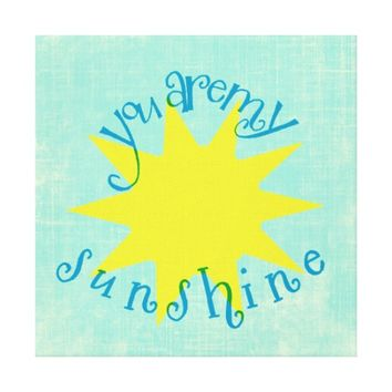 Colorful You are my Sunshine Circle Typography Canvas Print