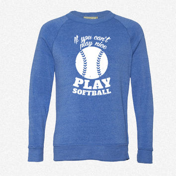If You Cant Play Nice Play Softball_Rectangle fleece crewneck sweatshirt
