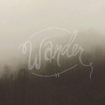 Fine Art Illustrated Typography Photo Wanderlust Photography Print 8x10 Wall Art Landscape Nature Photography Fog Text Fine Art Home Decor