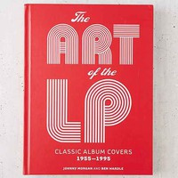 The Art Of The LP: Classic Album Covers 1955-1995 By Johnny Morgan & Ben Wardle
