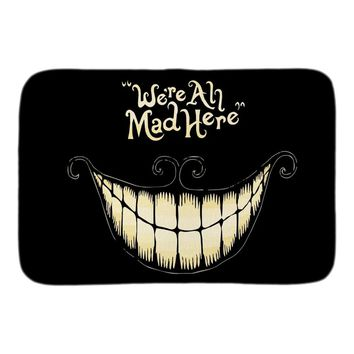 We're All Mad Here Funny Doormat Alice In Wonderland Entrance Door Mat Indoor Outdoor Bathroom Floor Mat Soft Short Plush Fabric