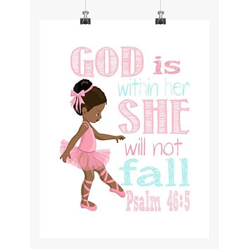 African American Ballerina Christian Nursery Decor Print - God is within her she will not fall - Psalm 46:5