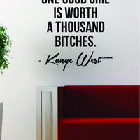 Kanye West One Good Girl is Worth Quote Decal Sticker Wall Vinyl Art Music Lyrics Home Decor Yeezy Yeezus