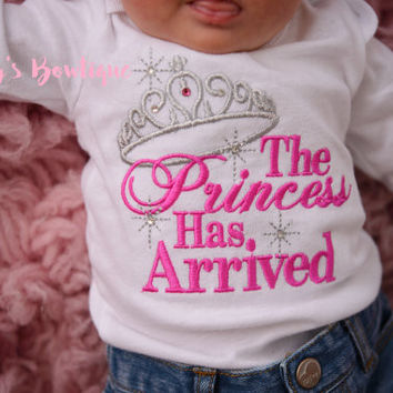 Baby girl The Princess has arrived shirt or bodysuit-- Baby Girl Coming home outfit -- Perfect for hospital or coming home outfit