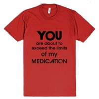 The Limits of My Medication - Funny Shirt-Unisex Red T-Shirt