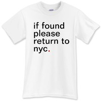 if found please return in nyc. t-shirt - Have A Great Life!™ Clothing