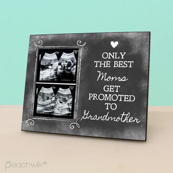 Only The Best Moms Get Promoted To Grandmother - Chalkboard Frame - Pregnancy Reveal Gift - Rustic Picture Frame - Photo Frame -PF1100