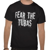 Fear The Tubas T-shirt from Zazzle.com