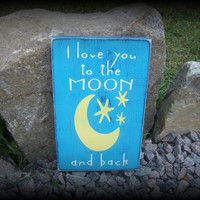 I love you to the moon and back/Rustic/Hand Painted Sign