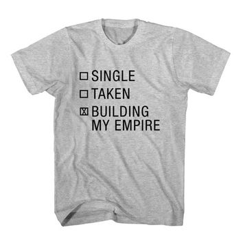 T-Shirt Single Taken Building My Empire