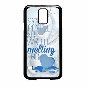 Some People Are Worth Melting For Olaf Funny Quote Samsung Galaxy S5 Case
