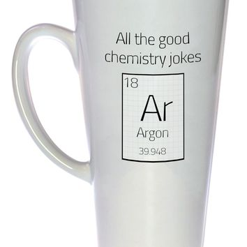 All the Good Chemistry Jokes Argon (are gone) Tall  Coffee or Tea Mug, Latte Size