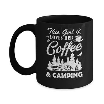 This Girl Loves Her Coffee And Camping Mug