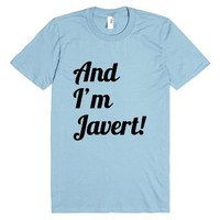 And I'm Javert!-Unisex Light Blue T-Shirt
