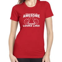 This is what an AWESOME COUSIN looks like womens T-shirt tshirt New T shirt gift shirt