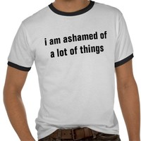 shame shirts from Zazzle.com