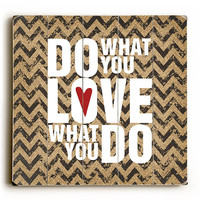 Do What You Love by Artist Misty Diller Wood Sign