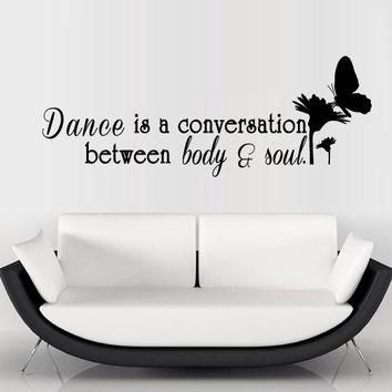 Wall decal decor decals Dance is a conversation between body and soul bedroom word ph