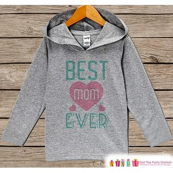 Girl's Mother's Day Outfit - Best Mom Ever Hoodie - Teal & Pink Pullover - Kids Happy Mothers Day Gift - Grey Toddler Hoodie - Infant Hoodie