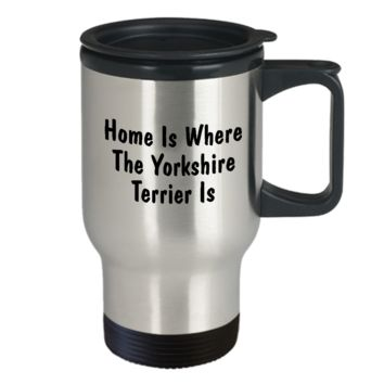 Yorkshire Terrier's Home - Travel Mug