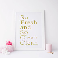 So Fresh and So Clean Clean Printable art Bathroom Printable. Bathroom Quote. So Fresh Sign. So Clean Sign. Bathroom Sign. Bathroom Print