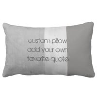 add your quote custom gray stripes throw pillow