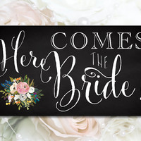 Here Comes the Bride Wedding Sign - 6 x 12 - mixed fonts on chalkboard - Vintage Blooms - PDF and JPG files - Instant Download