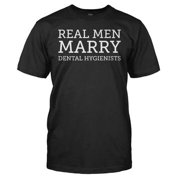 Real Men Marry Dental Hygienists