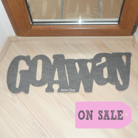 SALE** Funny door mat. Go away floor mat. Custom doormat.