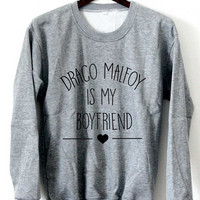 Draco Malfoy Is My Boyfriend Sweatshirt Crewneck Black White Maroon and Gray - Tumblr Instagrag Blogger - Unisex Size S M L